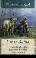 Taras Bulba: Geschichte des alten Saporoger Kosaken (Historischer Roman)