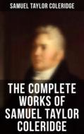 The Complete Works of Samuel Taylor Coleridge