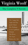 The Complete 9 Novels: The Voyage Out + Night and Day + Jacob\'s Room + Mrs Dalloway + To the Lighthouse + Orlando + The Waves + The Years + Between the Acts