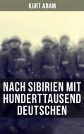 Nach Sibirien mit hunderttausend Deutschen