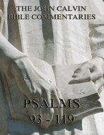 John Calvin\'s Commentaries On The Psalms 93 - 119