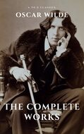 Oscar Wilde: The Complete Works (A to Z Classics)