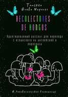 Recolectores de hongos. Адаптированный рассказ для перевода сиспанского наанглийский ипересказа. © Лингвистический Реаниматор