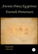 Anciens Dieux Égyptiens: Eternels Protecteurs