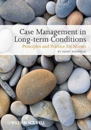 Case Management of Long-term Conditions. Principles and Practice for Nurses