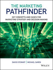 The Marketing Pathfinder. Key Concepts and Cases for Marketing Strategy and Decision Making