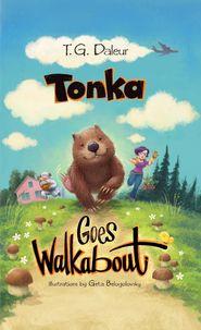 Tonka goes walkabout