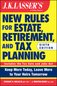 JK Lasser\'s New Rules for Estate, Retirement, and Tax Planning
