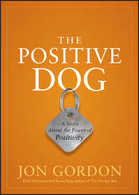 The Positive Dog. A Story About the Power of Positivity