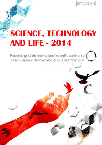 Science, Technology and Life – 2014: Proceedings of the international scientific conference. Czech Republic, Karlovy Vary, 27-28 December 2014
